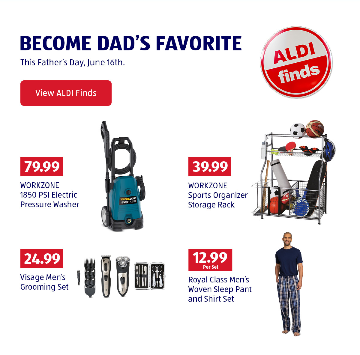 Become Dad's Favorite. This Father's Day, June 16th. View ALDI Finds.