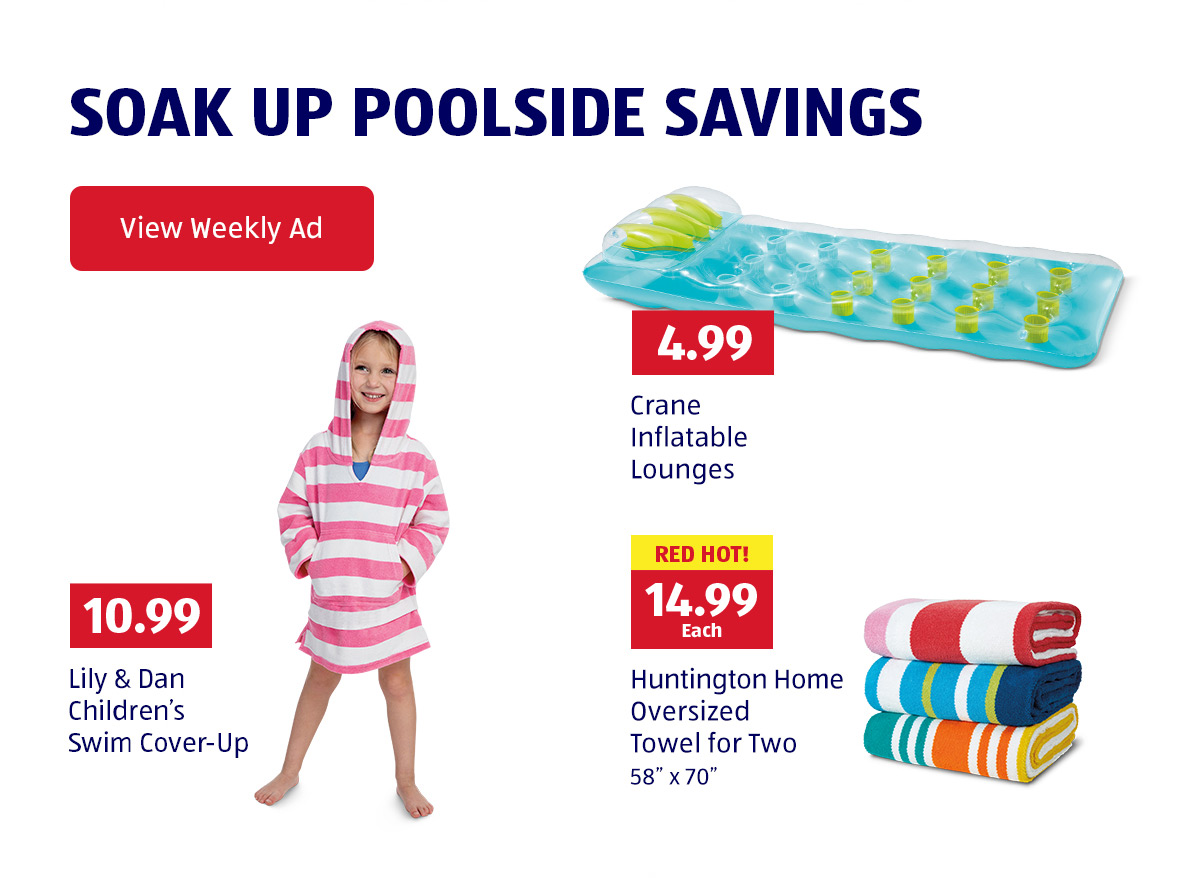 Soak Up Poolside Savings. View Weekly Ad.