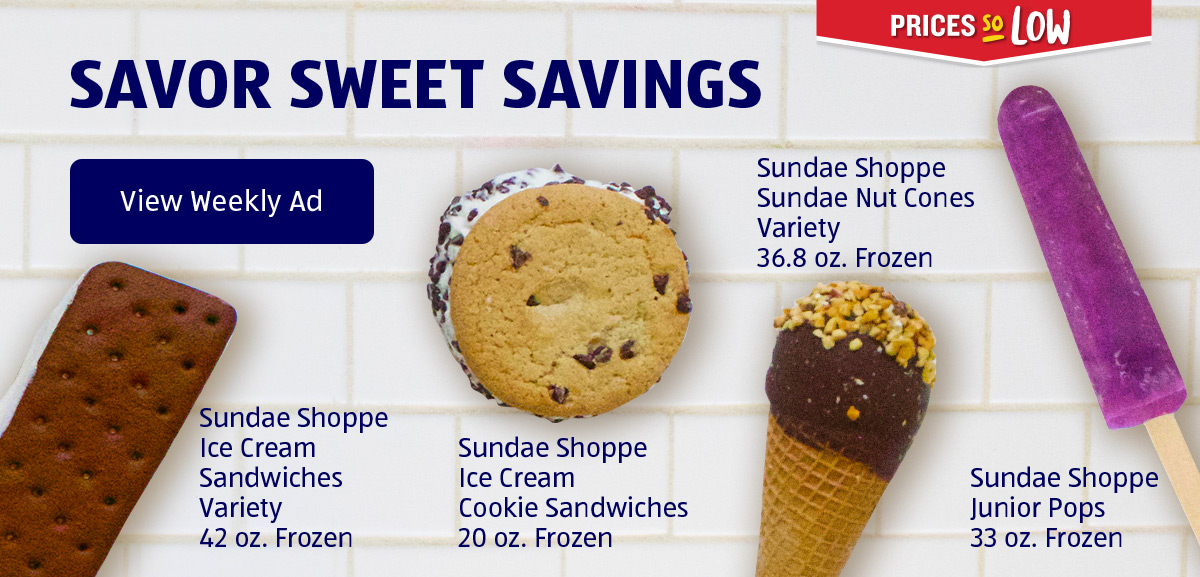 Savor Sweet Savings. View Weekly Ad.