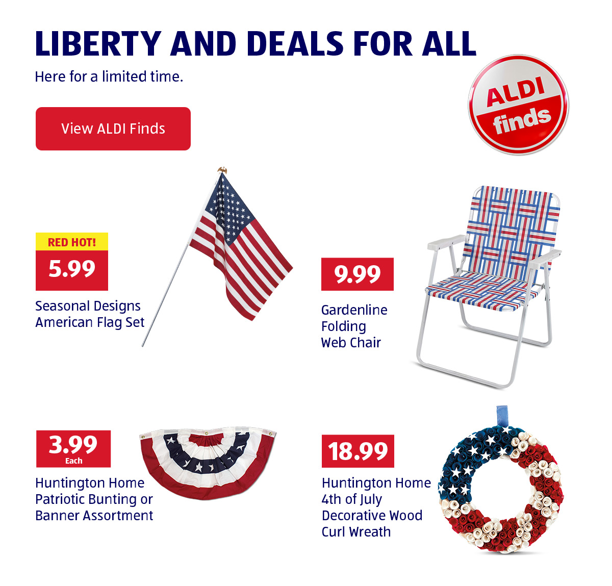 Liberty and Deals for All. Here for a limited time. View ALDI Finds.