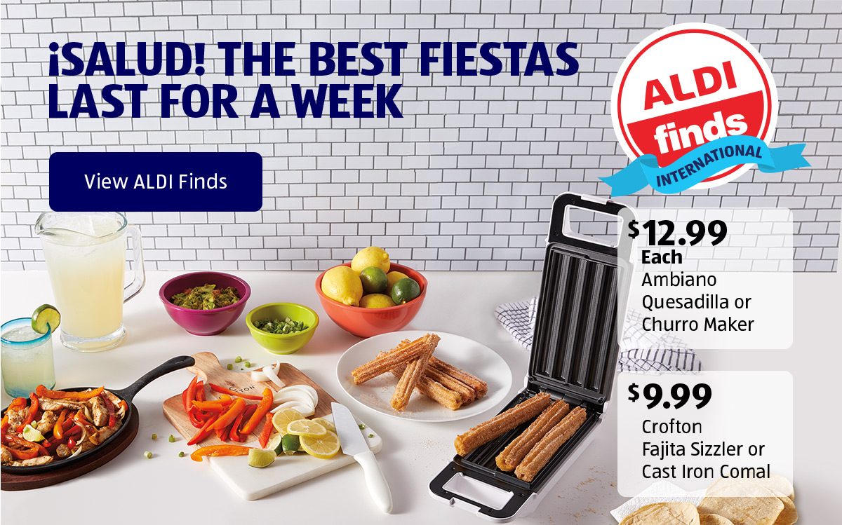 ¡Salud! The Best Fiestas Last For A Week. View ALDI Finds.